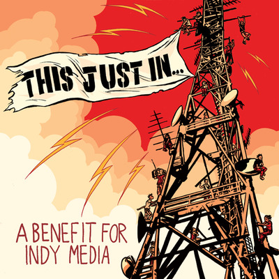 Various Artists - This Just In... A Benefit for IndyMedia