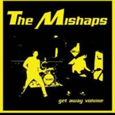 "Mishaps - ""get away volume"""