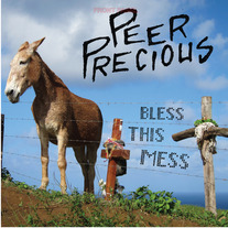 Peer Precious - Bless this Mess