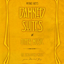 Damned Suites and Other Music - Michael Grey's sixth book of music