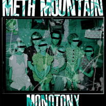 "Meth Mountain ""Monotony"" 7"""