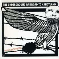 The Underground Railroad To Candyland - Bird Roughs LP