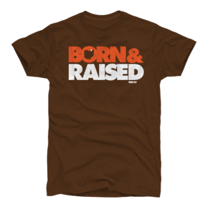 Born And Raised - Browns