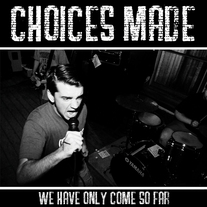 "Choices Made ""We Have Only Come So Far"" 7"""