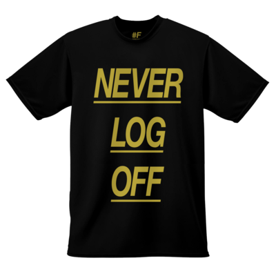 NEVER LOG OFF Shirt - Gold on Black
