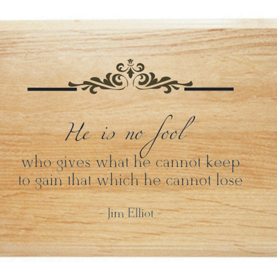 He is no fool quote plaque
