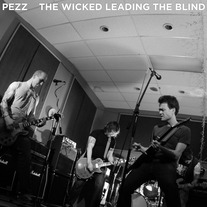 "Pezz ""The Wicked Leading The Blind"" 7"" TEST PRESS"