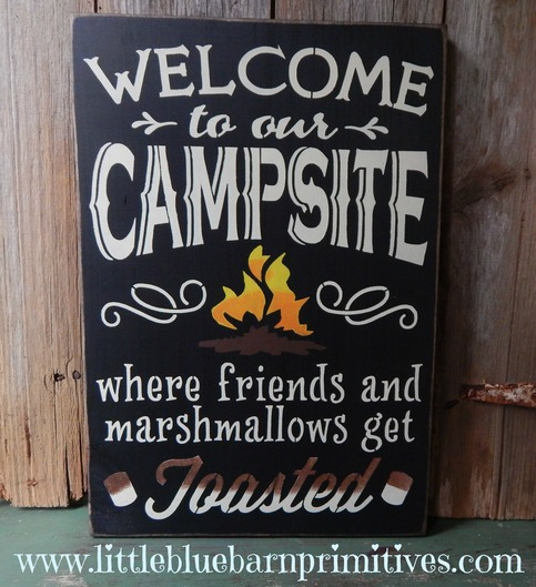 Welcome To Our Campsite Where Friends And Marshmallows Get
