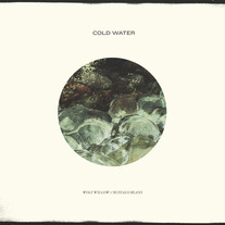 Cold Water - Wolf Willow / Buffalo Beans 7""