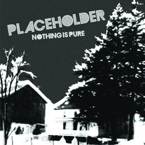Placeholder - Nothing Is Pure 12""