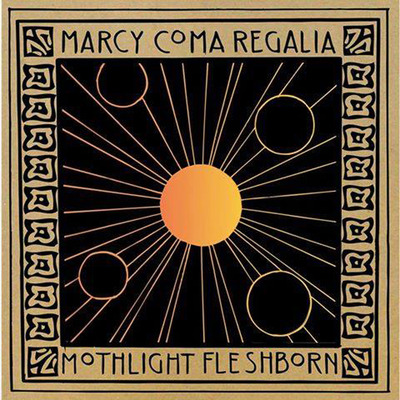 Marcy​ / ​coma regalia ​/ ​mothlight ​/ ​flesh born - split 10""