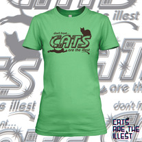 Cats Are The Illest (Women's Green)