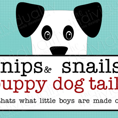 Snips & snails & puppy dog tails