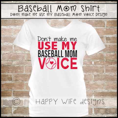 baseball mom shirt baseball mom voice design happy wife designs online store powered by