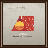"Grillade - Dream of You/The Meeting 7"" 45 RPM"