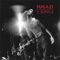 "Fugazi ""3 songs"" 7"""