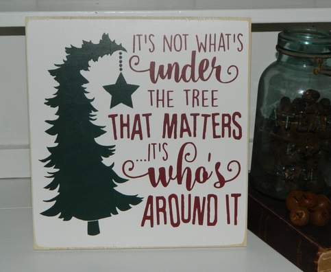 It's not what's under the tree that matters... It's who's around it Sign on Storenvy