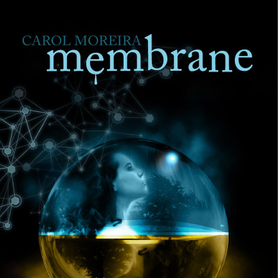 Membrane (collector's edition paperback) by carol moreira
