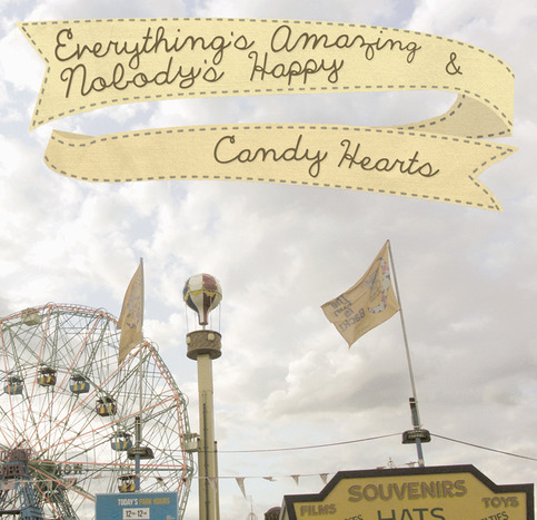 Candy Hearts - Everything's Amazing & Nobody's Happy CD