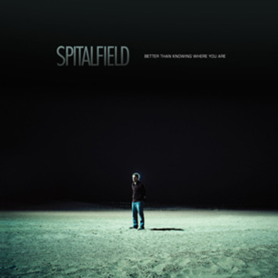 Spitalfield- better than knowing where you are