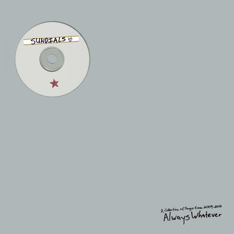"SUNDIALS ""Always Whatever"" LP"