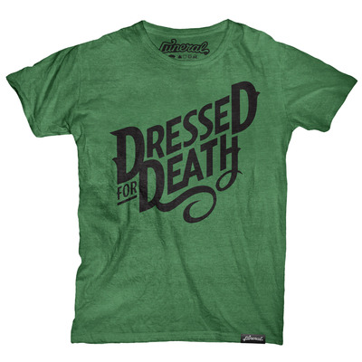Dressed for death tee