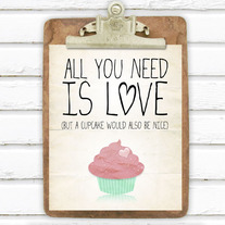All You Need Is... 8x10 Art Print