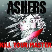 Ashers: 'Kill Your Master'  LP