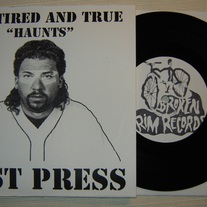 "The Tired and True - Haunts 7"" TEST PRESS"