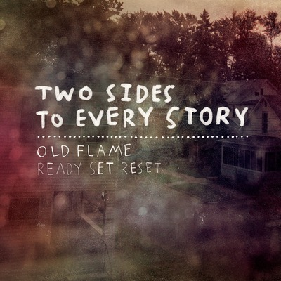 Two sides to every story featuring old flame/ready set reset 7""