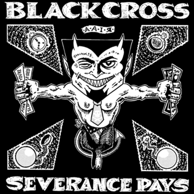 "Black cross ""severance pays"" lp"