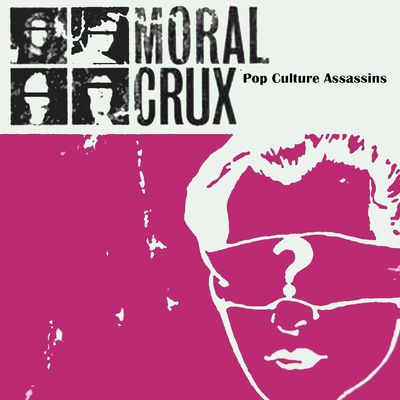 "Moral crux: ""pop culture assassins"" vinyl lp"