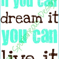 If you can dream it print digital file