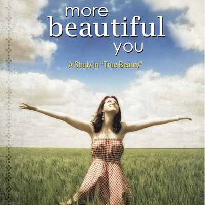 More beautiful you - a study in true beauty (book)