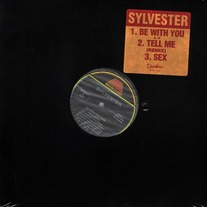 "Sylvester - Be With You / Tell Me (Remix) / Sex - Double A Side 12"" Vinyl"