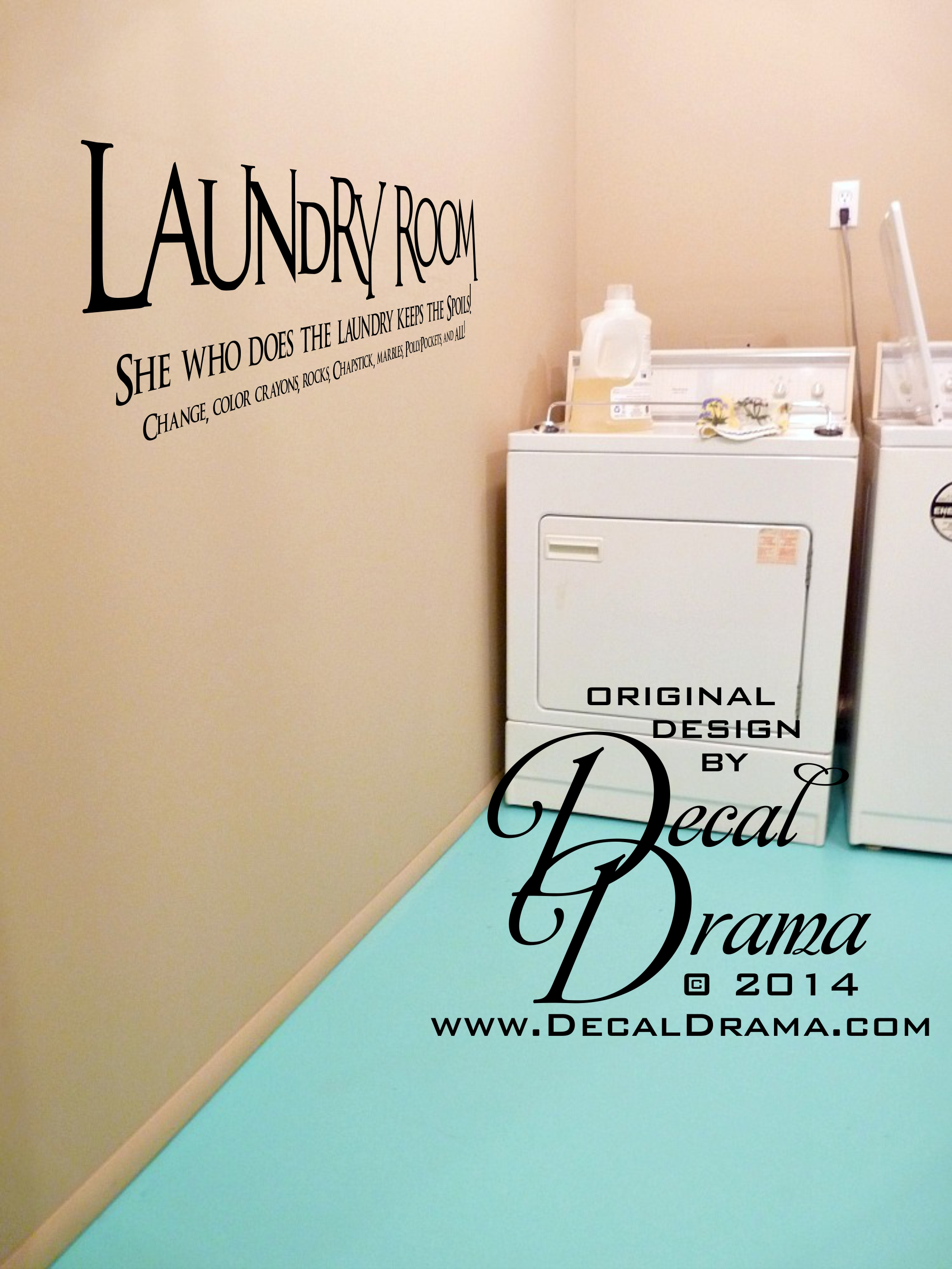 Decal Drama · LAUNDRY ROOM, She who Does the Laundry Keeps ...