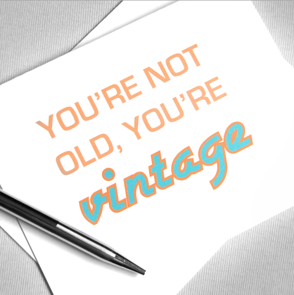 Funny Birthday Card Youre Not Old Youre Vintage On Storenvy