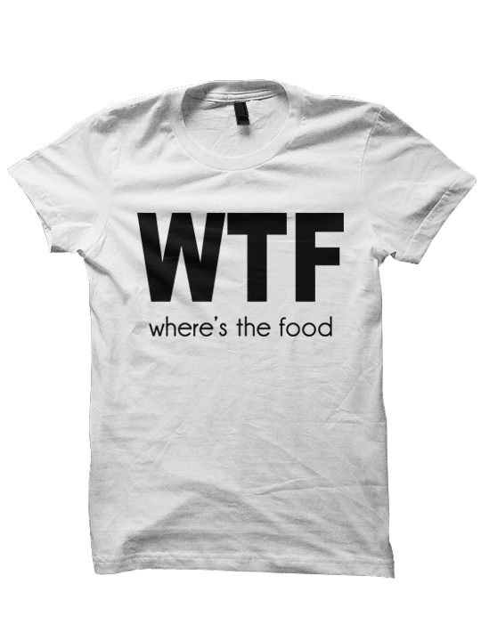 WHERES THE FOOD SHIRT FOODIE FOOD PORN