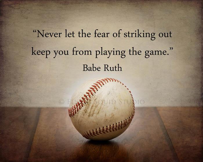 Baseball Fine Art Print Quot Never Let The Fear Of Striking