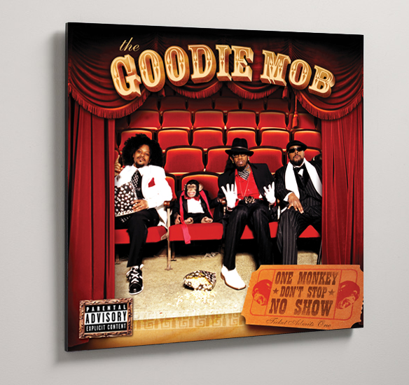 Goodie Mobs One Monkey Dont Stop No Show Album Cover Printed On