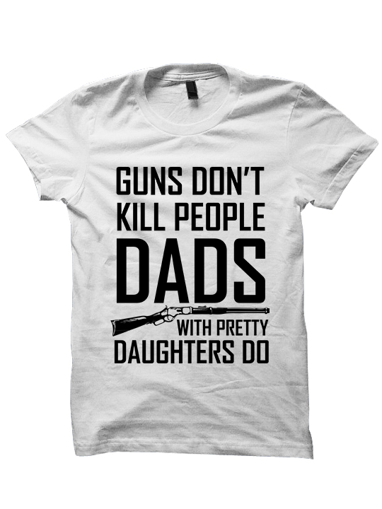 fb5758fd21f2b GUNS DONT KILL,COOL DAD T-SHIRT,FATHERS DAY PRESENT,CHRISTMAS PRESENT,BABY  SHOWER GIFT,GUN SHIRTS FOR DADS