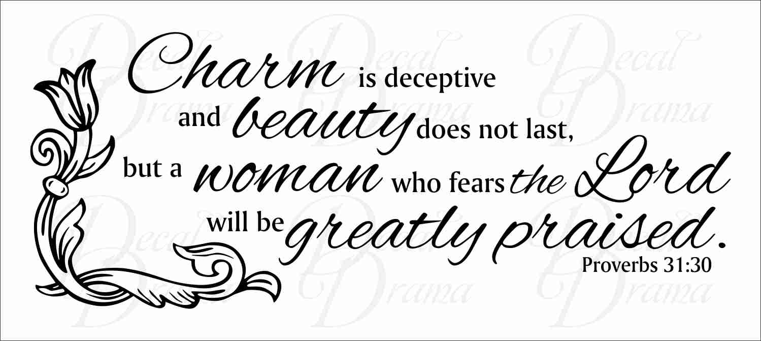 Proverbs 31  Quotes | Charm Is Deceptive And Beauty But A Woman Who Fears The Lord Will Be Greatly Praised Bible Quote Vinyl Wall Decal From Decal Drama