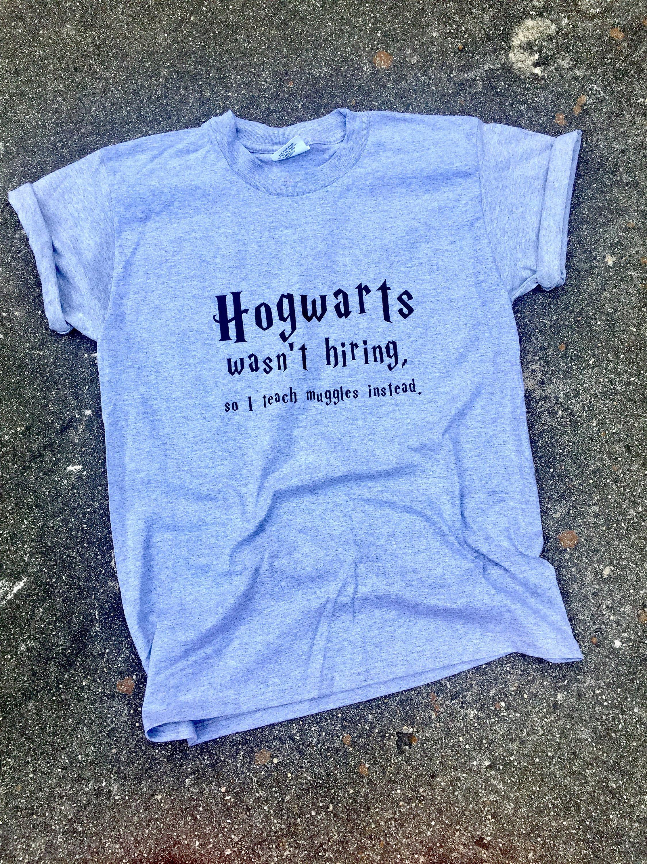 e2511415 ... hogwarts wasn 39 t hiring harry potter t shirt harry potter ...