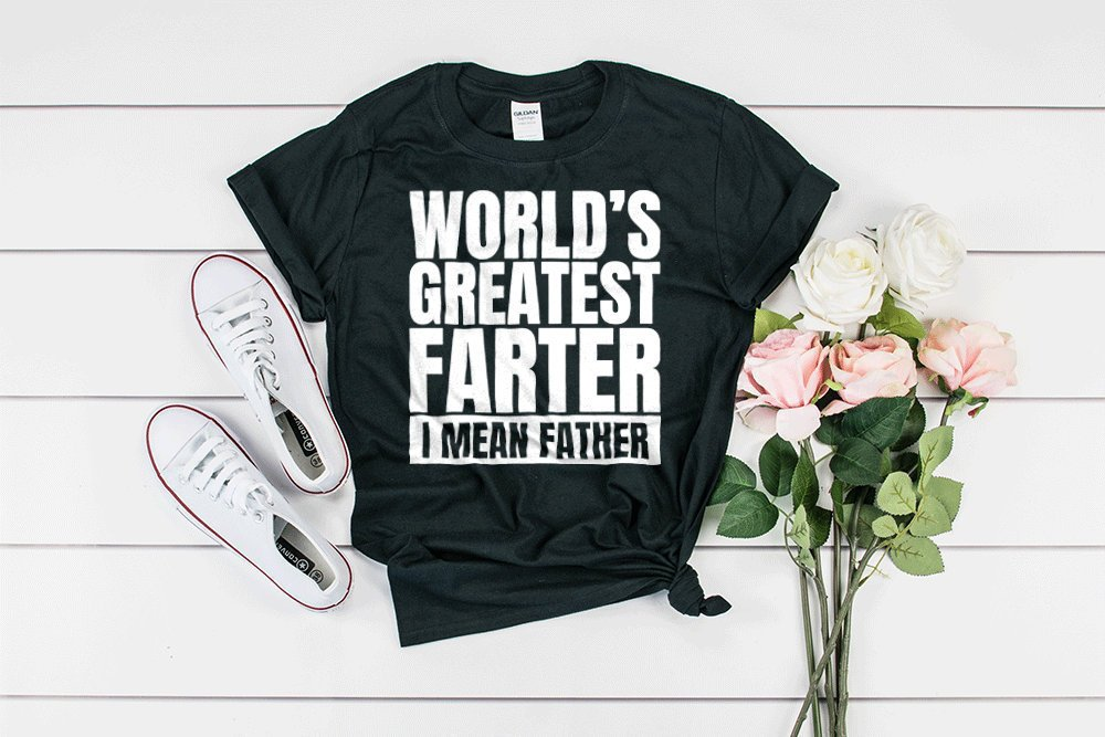 d80d26c19 world's best farter, greatest farter, i mean father, worlds greatest ...